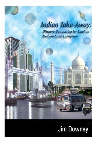 Indian Take-Away: Offshore Outsourcing for Small to Medium Sized Enterprises (Smes) by Exposure Publishing (Image #1)