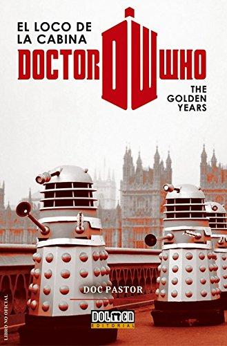 Dr. Who el loco de la cabina: The Golden Years (Ensayo)