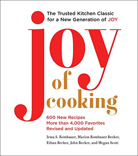 Joy of Cooking: 2019 Edition Fully Revised and Updated by Irma S. Rombauer, Marion Rombauer Becker, Ethan Becker, John Becker, Megan Scott