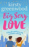 Big Sexy Love: A laugh out loud funny romantic comedy