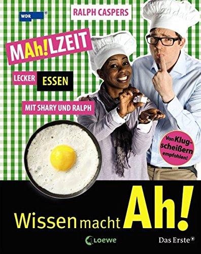 Wissen macht Ah!, Band 3: MAh!LZEIT - Lecker essen mit Shary und Ralph