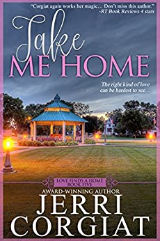 Take Me Home (Love Finds a Home Book 5) by [Corgiat, Jerri]