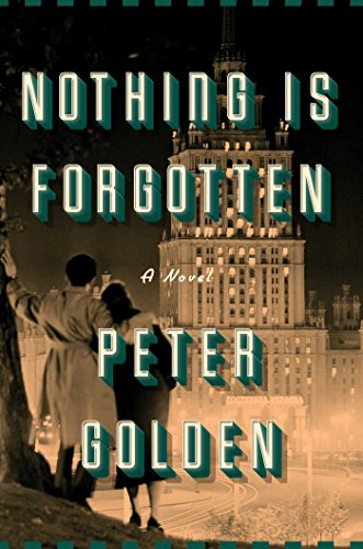 Amazon Nothing Is Forgotten A Novel Ebook Peter Golden