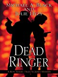 Dead Ringer, Michael A. Black and Julie Hyzy, 1594147132