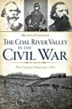 The Coal River Valley in the Civil War, Michael B. Graham, 1626196605