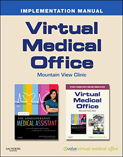Virtual Medical Office Implementation Manual for Young: Kinn's the Administration Medical Assistant