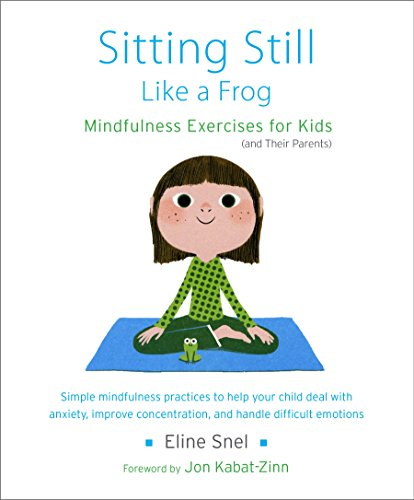 Sitting Still Like a Frog: Mindfulness Exercises for Kids (and Their - A Like Kid