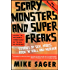 Scary Monsters and Super Freaks: Stories of Sex, Drugs, Rock 'N' Roll and Murder