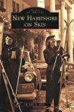 New Hampshire on Skis (NH) (Images of Sports) by E. John B. Allen (2002-11-13)