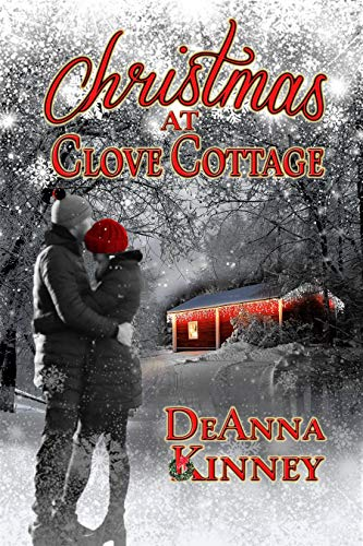 Christmas at Clove Cottage: A Heartwarming Christmas Romance Novella by [Kinney, DeAnna]