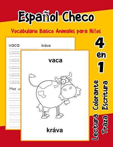 Español Checo Vocabulario Basico Animales para Niños: Vocabulario en Espanol Checo de preescolar kínder primer Segundo Tercero grado (Vocabulario animales para niños en español) (Spanish Edition)