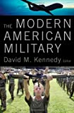 The Modern American Military, , 0199895945