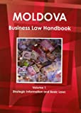 Moldova Business Law Handbook, IBP USA, 1438770510