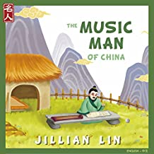 The Music Man Of China: The Story Of Zhu Zaiyu - in English & Chinese (Heroes Of China Book 3)