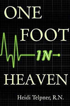 One Foot In Heaven, Journey of a Hospice Nurse by [Telpner, Heidi, R.N.]