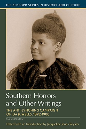 Southern Horrors and Other Writings: The Anti-Lynching Campaign of Ida B. Wells, 1892-1900 (Bedford Series in History and Culture)