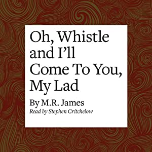 Oh, Whistle and I'll Come to You, My Lad Audiobook