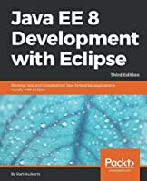 Java EE 8 Development with Eclipse, 3rd Edition Front Cover