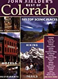John Fielder's Best of Colorado, John Fielder, 156579429X