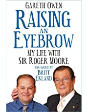 Raising an Eyebrow: My Life with Sir Roger Moore