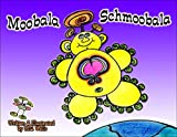 Moobala Schmoobala