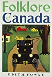 img - for Folklore of Canada: Tall Tales, Stories, Rhymes and Jokes from Every Corner of Canada book / textbook / text book