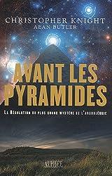 Avant les pyramides: La résolution du plus grand mystère de l'archéologie