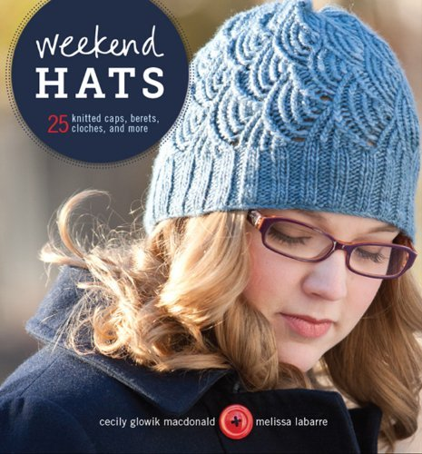 Weekend Hats: 25 Knitted Caps, Berets, Cloches, and More (Hats Knitting)
