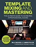 Template Mixing and Mastering: The Ultimate Guide