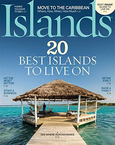 Islands Magazine August 2014 - 20 Best Islands to Live on - Move to the Caribbean - Start a Business - Retire Early - Start a Family