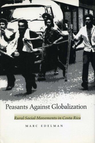 Peasants Against Globalization: Rural Social Movements in Costa Rica