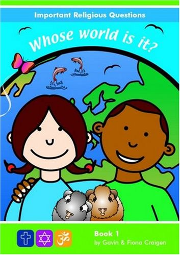 Important Religious Questions: 1. Who's World is It?