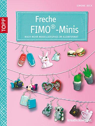 Freche Fimo®-Minis: Noch mehr Modellierspaß im Kleinformat (kreativ.kompakt.) (German ()