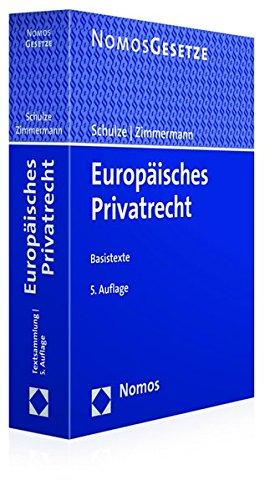 Europäisches Privatrecht: Basistexte Taschenbuch – 15. April 2016 Reiner Schulze Reinhard Zimmermann Nomos 3848719452