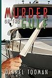 Murder on the Gulf, Derrel Jack Tooman, 059550177X