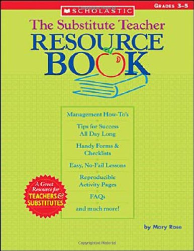 The Substitute Teacher Resource Book (Grades 3-5) (Complete Substitute Plan Book)