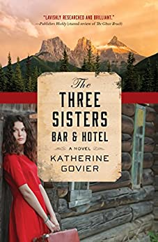 The Three Sisters Bar and Hotel by [Govier, Katherine]