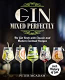 Gin Mixed Perfectly: The Gin Book with Classic and Modern Cocktail Recipes