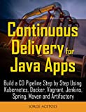 Continuous Delivery for Java Apps: Build a CD