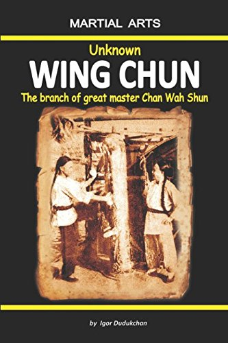 Unknown Wing Chun - The branch of great master Chan Wah Shun