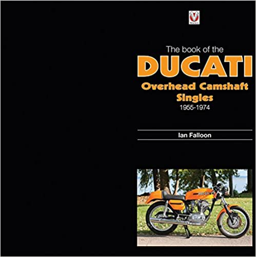 The book of ducati overhead camshaft singles 1955 1974 ian falloon the book of ducati overhead camshaft singles 1955 1974 fandeluxe Choice Image