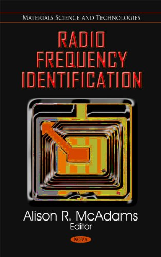 Radio Frequency Identification (Materials Science and Technology: Engineering Tools, Techniques and Tables) (Tools And Techniques Of Inventory Management And Control)