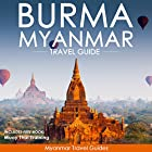 Burma, Myanmar Travel Guide Hörbuch von  Myanmar Travel Guides,  South East Asia Travel Guides Gesprochen von: Kevin Kollins