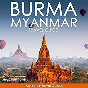 Burma, Myanmar Travel Guide Audiobook