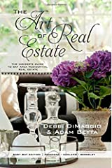 The Art of Real Estate: The Insider's Guide to Bay Area Residential Real Estate - East Bay Edition Paperback