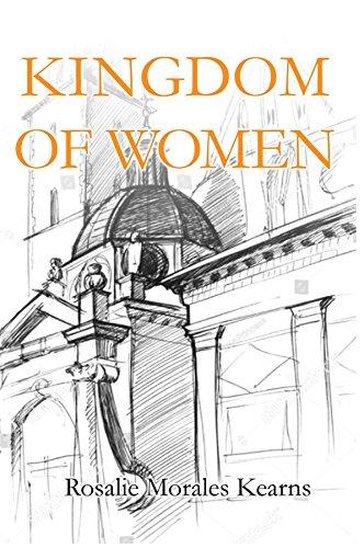 Kingdom of Women by [Kearns, Rosalie Morales]