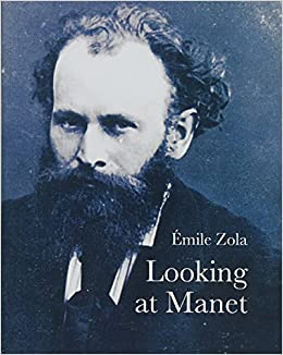 looking at manet lives of the artists