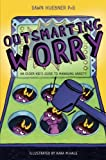 Best unknown Book For Ocds - Outsmarting Worry: An Older Kid's Guide to Managing Review