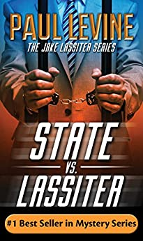 STATE vs. LASSITER (Jake Lassiter Legal Thrillers Book 10) by [Levine, Paul]