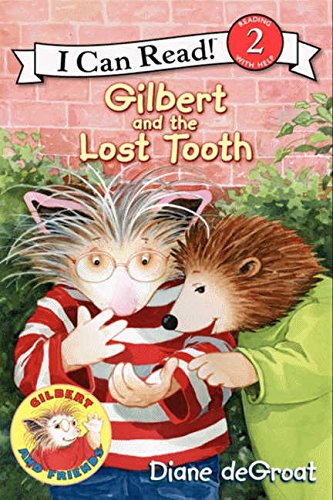 Gilbert and the Lost Tooth (I Can Read Level (Lost Tooth)
